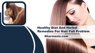 Healthy Diet And Herbal Remedies For Hair Fall Problem