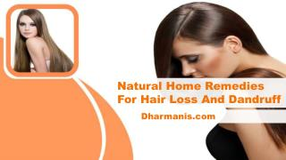 Natural Home Remedies For Hair Loss And Dandruff