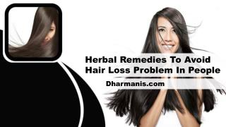 Herbal Remedies To Avoid Hair Loss Problem In People