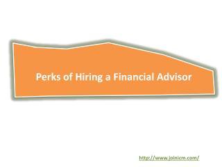 Perks of Hiring a Financial Advisor