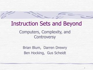 Instruction Sets and Beyond