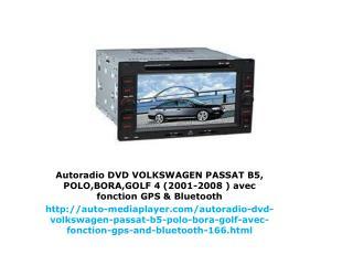 Autoradio DVD VOLKSWAGEN PASSAT B5, POLO,BORA,GOLF 4 (2001-2008 ) avec fonction GPS & Bluetooth