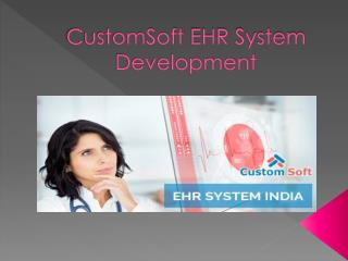 CustomSoft EHR System Development