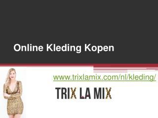 Online Kleding Kopen - www.trixlamix.com