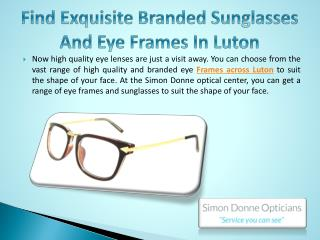 Find Exquisite Branded Sunglasses and Eye Frames in Luton