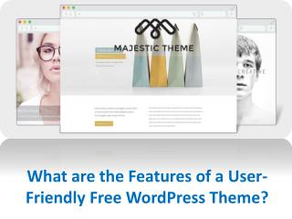 What are the Features of a User-Friendly Free WordPress Theme