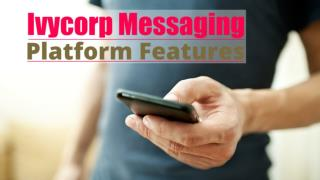 Ivycorp messaging platform features