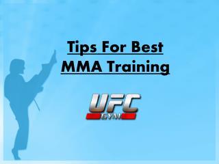 Tips For Best MMA Training