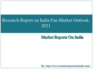 Research Report on India Fan Market Outlook, 2021