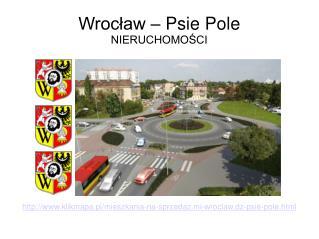 Wrocław, Psie Pole - NIERUCHOMOŚCI