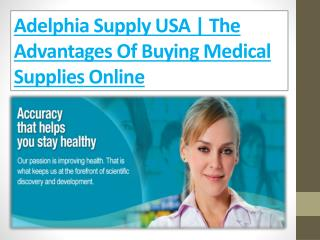 Adelphia Supply is a national recognized wholesale distributor of Brand Name Diabetic supplies, servicing for the past 1