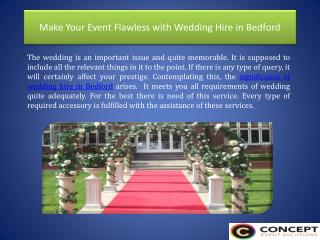 Make Your Event Flawless with Wedding Hire in Bedford