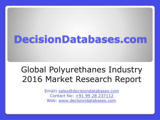 Polyurethanes Industry 2016 : Global Market Outlook