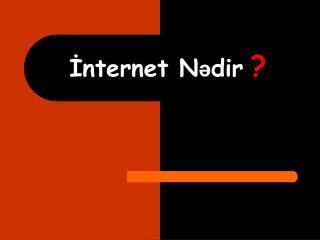 Internet nədir