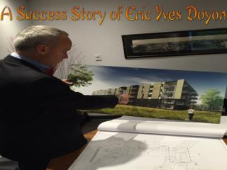 A Success Story of Eric Yves Doyon