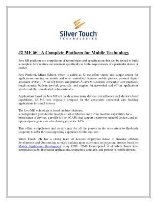J2 ME – A Complete Platform for Mobile Technology