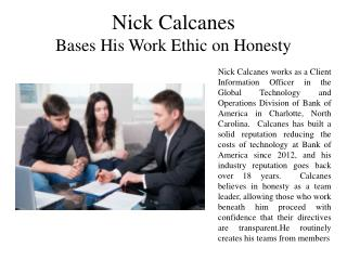 Nick Calcanes Bases His Work Ethic on Honesty