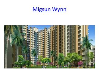 Top Most Project Migsun Wynn  In Greater Noida