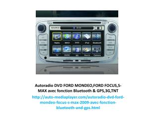 Autoradio DVD FORD MONDEO,FORD FOCUS,S-MAX avec fonction Bluetooth & GPS,3G,TNT
