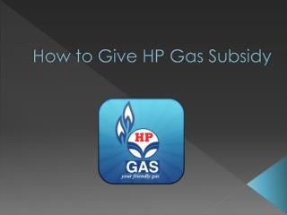 How to Give HP Gas Subsidy