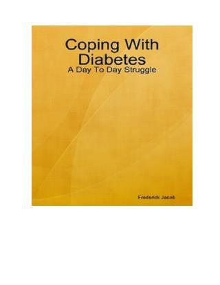 Diabetes Ebook: Coping With Diabetes- A Day To  Struggle