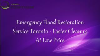 Emergency Flood Restoration Service Toronto - Faster Cleanup At Low Price