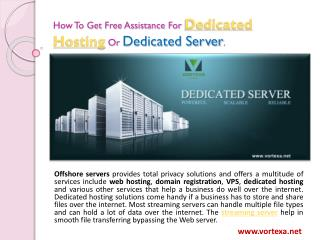 How to get FREE assistance for Dedicated Hosting or Dedicated Server