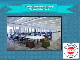 Office Refurbishment in London Through Skilled People