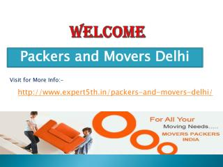 Packers and Movers Delhi @ http://www.expert5th.in/packers-and-movers-delhi/