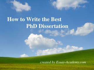 How to Write the Best PhD Dissertation