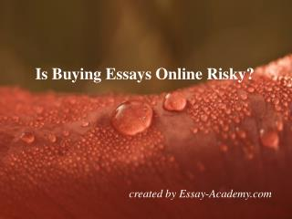 is Buying Essays Online Risky?