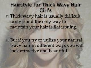 Hairstyle for Thick Wavy Hair Girl's