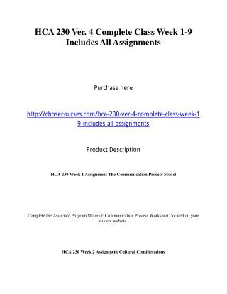 HCA 230 Ver. 4 Complete Class Week 1-9 Includes All Assignments