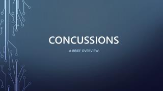 Concussions: A Brief Overview