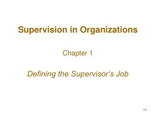 Supervision in Organizations  Chapter 1  Defining the Supervisor s Job