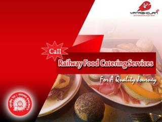 Call Railway Food Catering Services For A Quality Journey