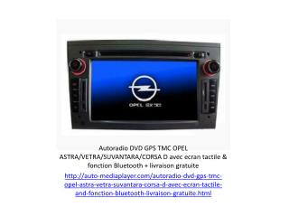 Autoradio DVD GPS TMC OPEL ASTRA/VETRA/SUVANTARA/CORSA D avec ecran tactile & fonction Bluetooth   livraison gratuite