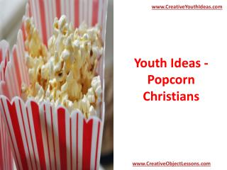 Youth Ideas - Popcorn Christians