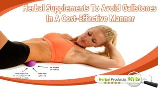 Herbal Supplements To Avoid Gallstones In A Cost-Effective Manner