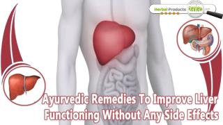 Ayurvedic Remedies To Improve Liver Functioning Without Any Side Effects