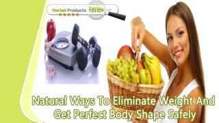 Natural Ways To Eliminate Weight And Get Perfect Body Shape Safely