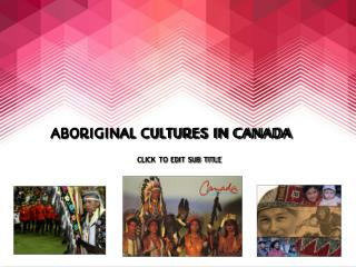 Aboriginal Cultures in Canada