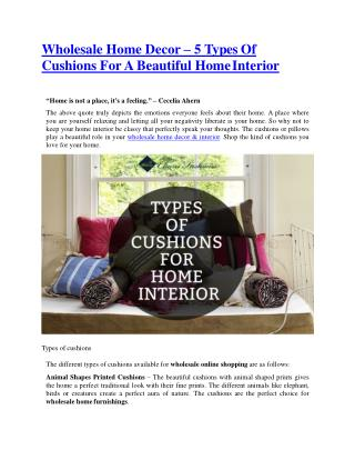 Wholesale Home Decor – 5 Types Of Cushions For A Beautiful Home Interior