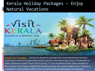 Kerala Holiday Packages – Enjoy Natural Vacations