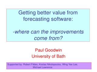 Getting better value from forecasting software:   -where can the improvements come from