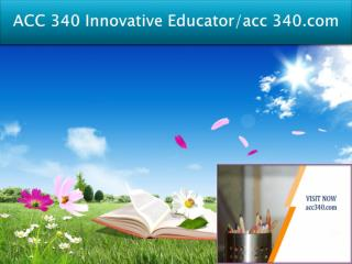 ACC 340 Innovative Educator/acc340.com