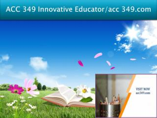 ACC 349 Innovative Educator/acc349.com