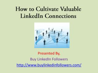 How to Cultivate Valuable LinkedIn Connections