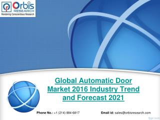 Global Automatic Door  Industry Analysis & 2021 Forecast Now Available at OrbisResearch.com