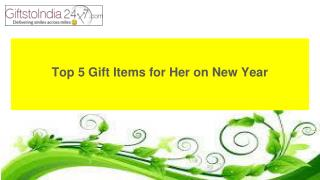 Top 5 Gift Items for Her on New Year